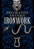 Decorative Antique Ironwork A Pictorical Treasure