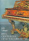 Five Centuries of Keyboard Music An Historical Survey of Music for Harpsichord and Piano
