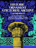 Historic Ornament A Pictorial Archive  900 Fine Examples from Ancient Egypt to 1800, Suitabl...
