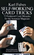 Self-Working Card Tricks 72 Foolproof Card Miracles for the Amateur Magician