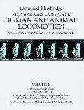Muybridge's Complete Human and Animal Locomotion All 781 Plates from the 1887 Animal Locomotion