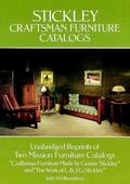 Stickley Craftsman Furniture Catalogs Unabridged Reprints of Two Mission Furniture Catalogs,...