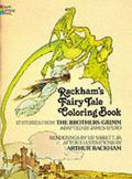 Rackham's Fairy Tale Coloring Book 17 Stories from the Brothers Grimm