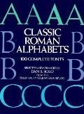 Classic Roman Alphabets: Complete Fonts - Dan X. Solo - Paperback