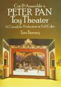 Cut and Assemble a Peter Pan Toy Theater A Complete Production in Full Color