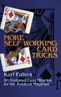 More Self-Working Card Tricks 88 Foolproof Card Miracles for the Amateur Magician