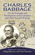 Charles Babbage: On the Principle and Development of the Calculator and Other Seminal Writings