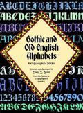 Gothic and Old English Alphabets 100 Complete Fonts