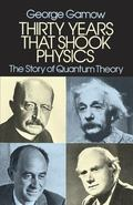 Thirty Years That Shook Physics The Story of Quantum Theory