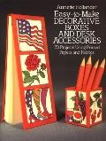 Easy-to-Make Decorative Boxes and Desk Accessories: 73 Projects Using Printed Papers and Fab...
