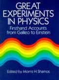 Great Experiments in Physics Firsthand Accounts from Galileo to Einstein