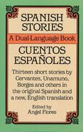 Spanish Stories / Cuentos Espanoles Stories in the Original Spanish With New English Transla...