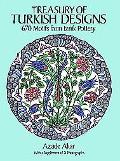 Treasury of Turkish Design 670 Motifs from Iznik Pottery