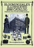 Bloomingdale's Illustrated 1886 Catalog Fashions Dry Goods and Housewares