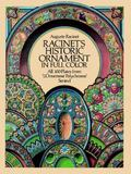 Racinet's Historic Ornament in Full Color All 100 Plates from