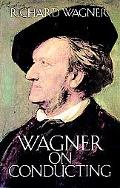 Wagner on Conducting