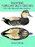 Painting Popular Duck Decoys 16 Full Color Plates & Complete Instructions