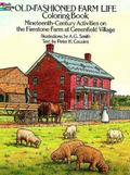 Old-Fashioned Farm Life Coloring Book Nineteenth-Century Activities on the Firestone Farm at...
