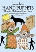 Hand Puppets How to Make and Use Them