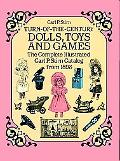 Turn-Of-The-Century Dolls, Toys and Games The Complete Illustrated Carl P. Stirn Catalog fro...