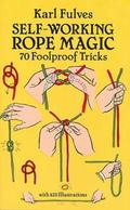 Self-Working Rope Magic 70 Foolproof Tricks