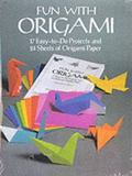Fun With Origami 17 Easy-To-Do Projects and 24 Sheets of Origami Paper