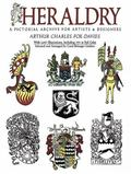 Heraldry A Pictorial Archive for Artists and Designers