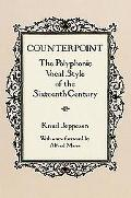 Counterpoint The Polyphonic Vocal Style of the Sixteenth Century