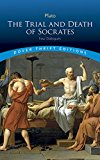 Trial and Death of Socrates Four Dialogues