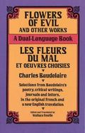Flowers of Evil and Other Works/Les Fleurs Du Mal Et Oeuvres Choisies A Dual-Language Book
