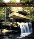 Frank Lloyd Wright's Fallingwater The House and Its History