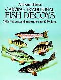Carving Traditional Fish Decoys With Patterns and Instructions for 17 Projects