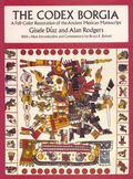 Codex Borgia A Full-Color Restoration of the Ancient Mexican Manuscript