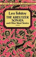 Kreutzer Sonata and Other Short Stories