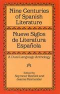 Nine Centuries of Spanish Literature / Nueve Siglos De Literatura Espanola A Dual-Language A...