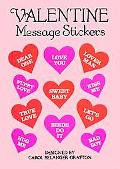 Valentine Message Stickers 48 Full-Color Pressure-Sensitive Designs