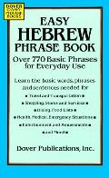 Easy Hebrew Phrase Book Over 770 Basic Phrases for Every Day Use