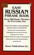 Easy Russian Phrase Book Over 690 Basic Phrases for Everyday Use