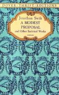 Modest Proposal and Other Satirical Works