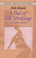 Pair of Silk Stockings and Other Stories