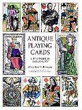 Antique Playing Cards A Pictorial Treasury