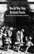 World War One British Poets Brooke, Owen, Sassoon, Rosenberg, and Others