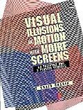 Visual Illusions in Motion With Three Different Moire Screens 60 Patterns and 3 Plastic Screens