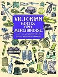 Victorian Goods and Merchandise 2,300 Illustrations