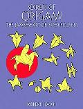 Secrets of Origami The Japanese Art of Paper Folding