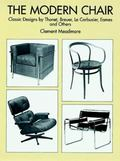 Modern Chair Classic Designs by Thonet, Breuer, Le Corbusier, Eames and Others