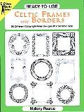 Ready-To-Use Celtic Frames and Borders 96 Different Copyright-Free Designs Printed One Side
