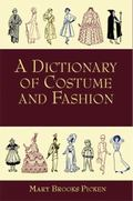 Dictionary of Costume and Fashion Historic and Modern  With over 950 Illustrations