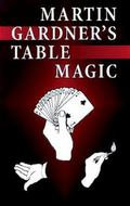 Martin Gardener's Table Magic