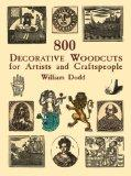 800 Decorative Woodcuts for Artists and Craftspeople (Dover Pictorial Archive Series)